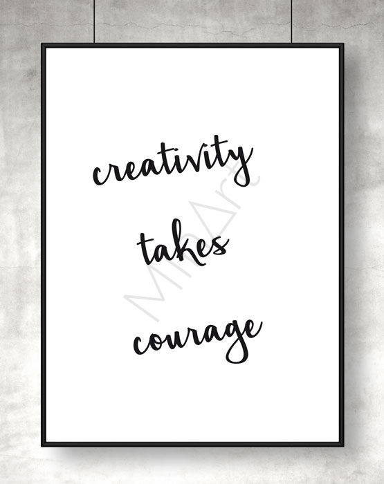 Tavla med quote. Creativity takes courage. Passar på alla kreativas väggar.